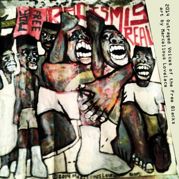 20141107052059-2014_outraged_voices_of_the_free_blacks_art_by_marcellous_lovelace