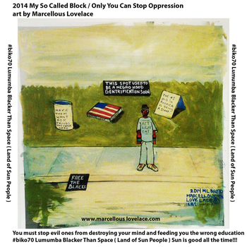 20141107071246-2014_my_so_called_block_-_only_you_can_stop_oppression_art_by_marcellous_lovelace