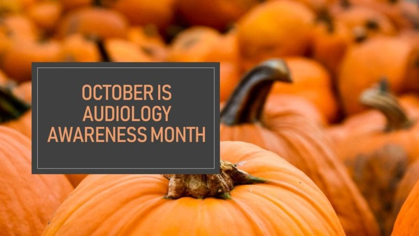 october is audiology awareness month pic 2 864x486 1