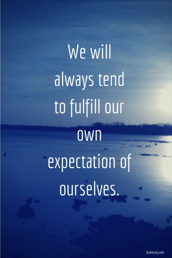 brian tracy fulfill expectations quote