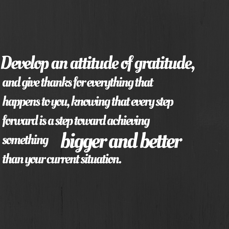 Good Brian Tracy Quote Develop An Attitude Of Gratitude