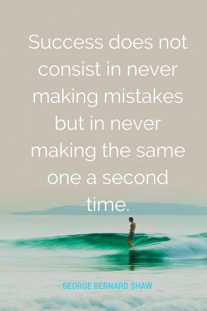 12 success does not consist in never making mistakes but in never making the same one a second time george bernard shaw