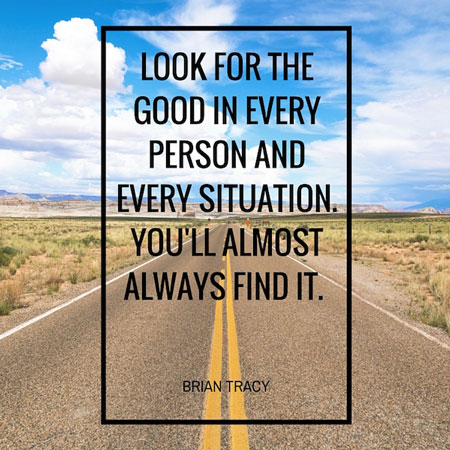 look for the good in everything, quote by brian tracy on desert road