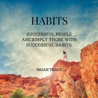 successful people have successful habits, quote by brian tracy with mountain climbing and blue sky