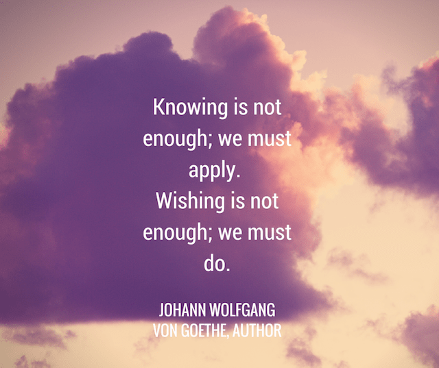 johann-von-goethe-knowing-is-not-enough