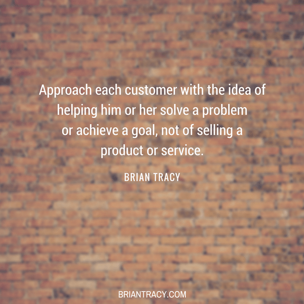 Brian Tracy motivational sales quote, approach customers with idea of helping