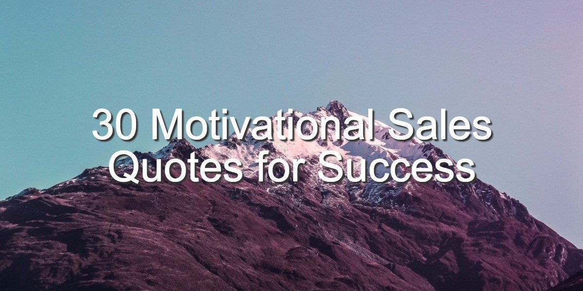 30 Motivational Sales Quotes to Inspire Success