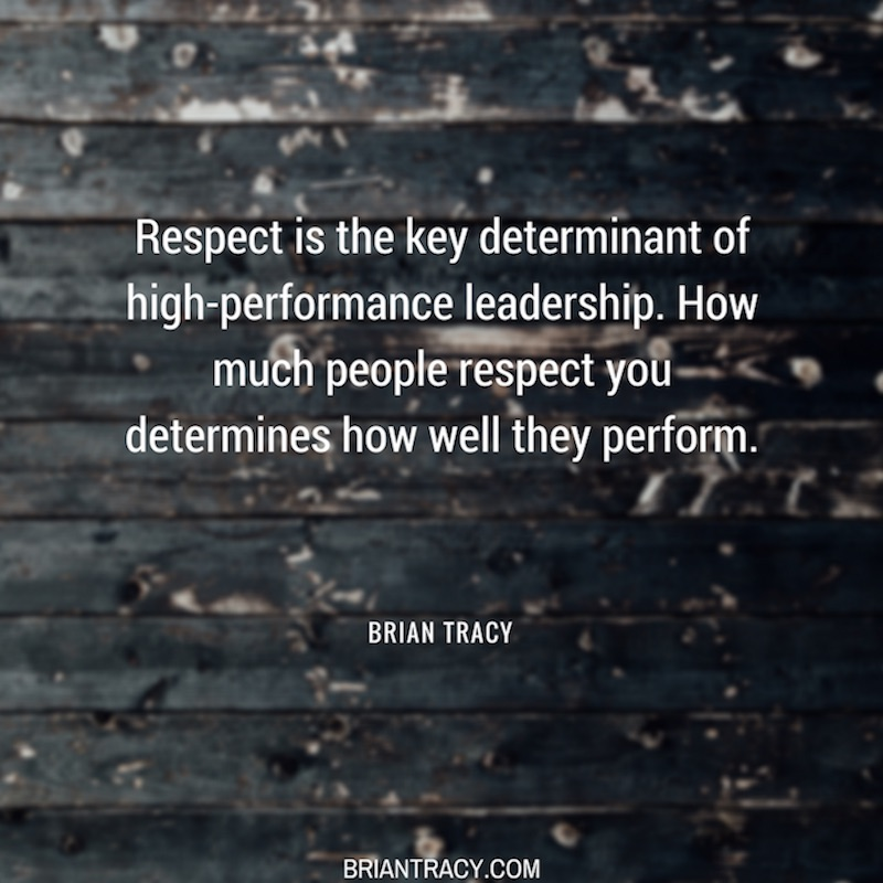 "66efd3601 52) ""Respect is the key determinant of high-performance leadership. How  much people respect you determines how well they perform."" inspirational  quote ..."