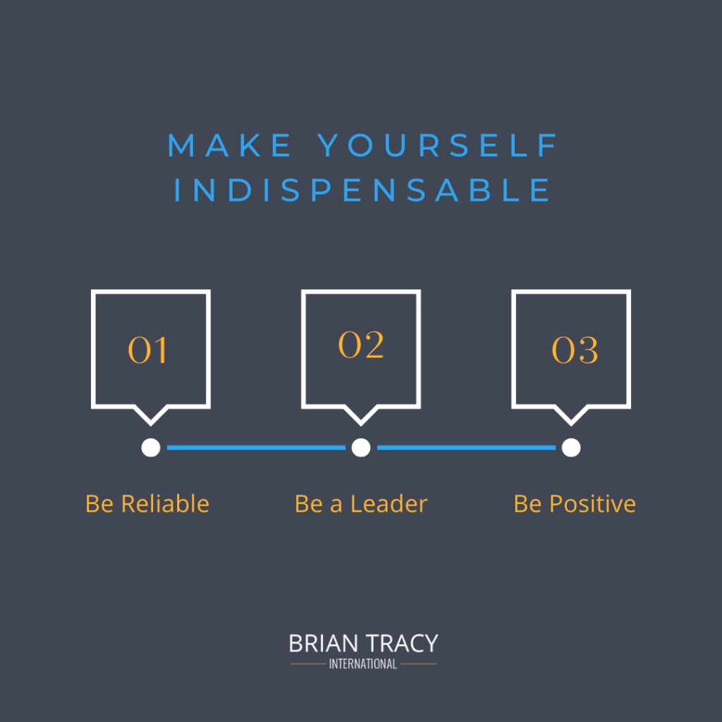 make yourself indispensable