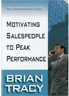 sales techniques training video by Brian Tracy, Motivating Salespeople to Peak Performance