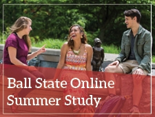 Take summer classes online through Ball State!