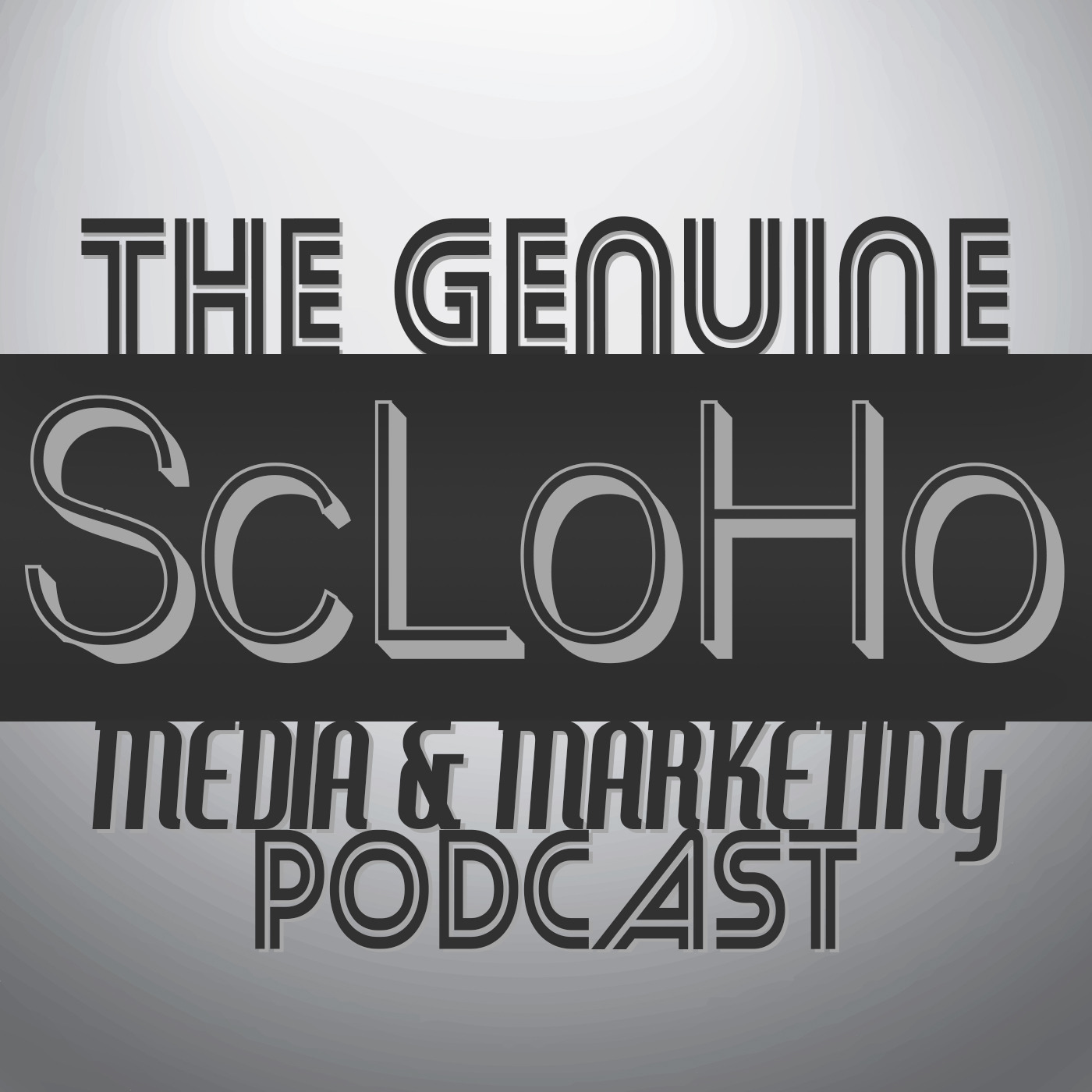 The Genuine ScLoHo Media & Marketing Podcast