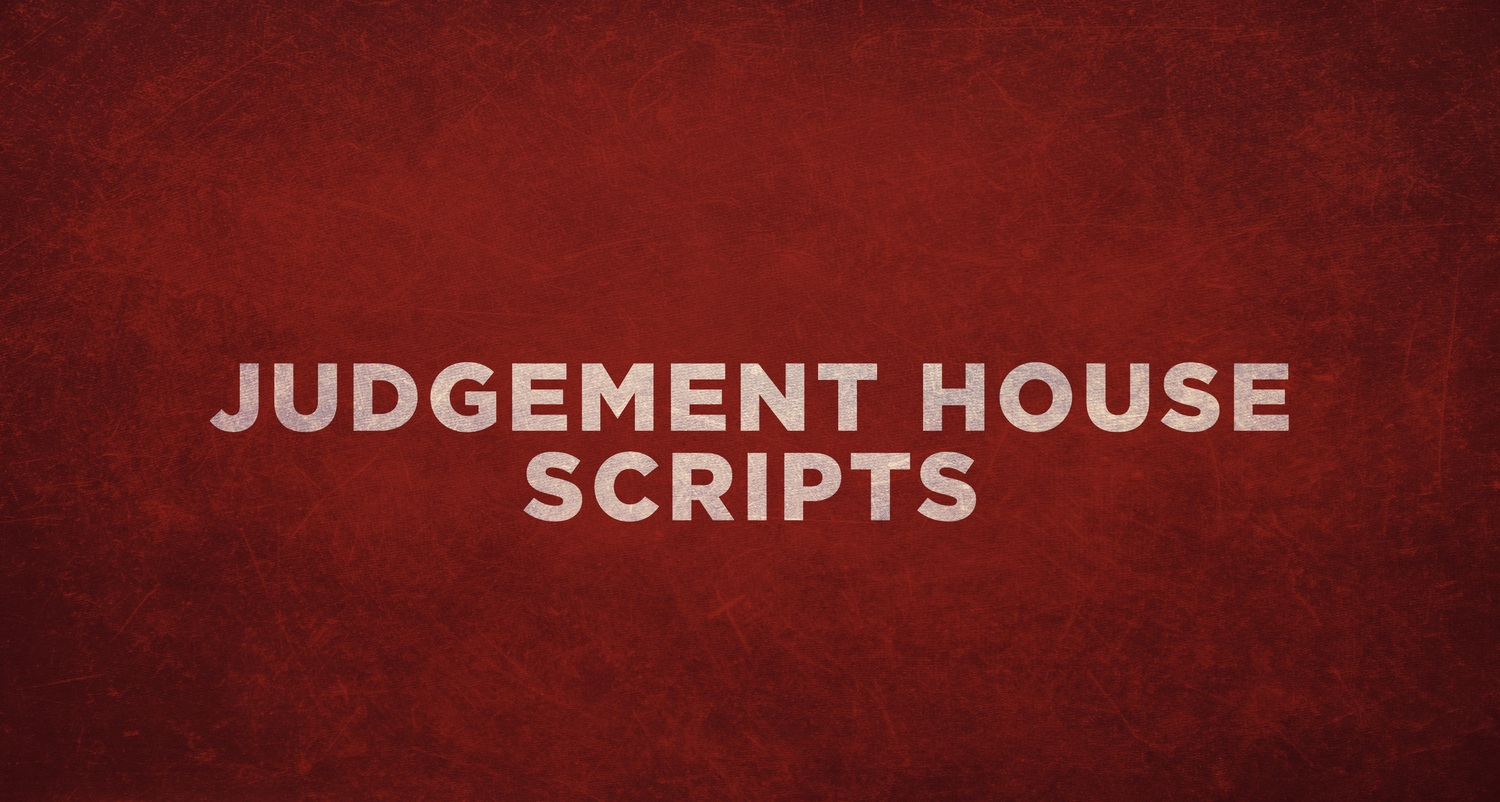 Judgement House | SCRIPTS
