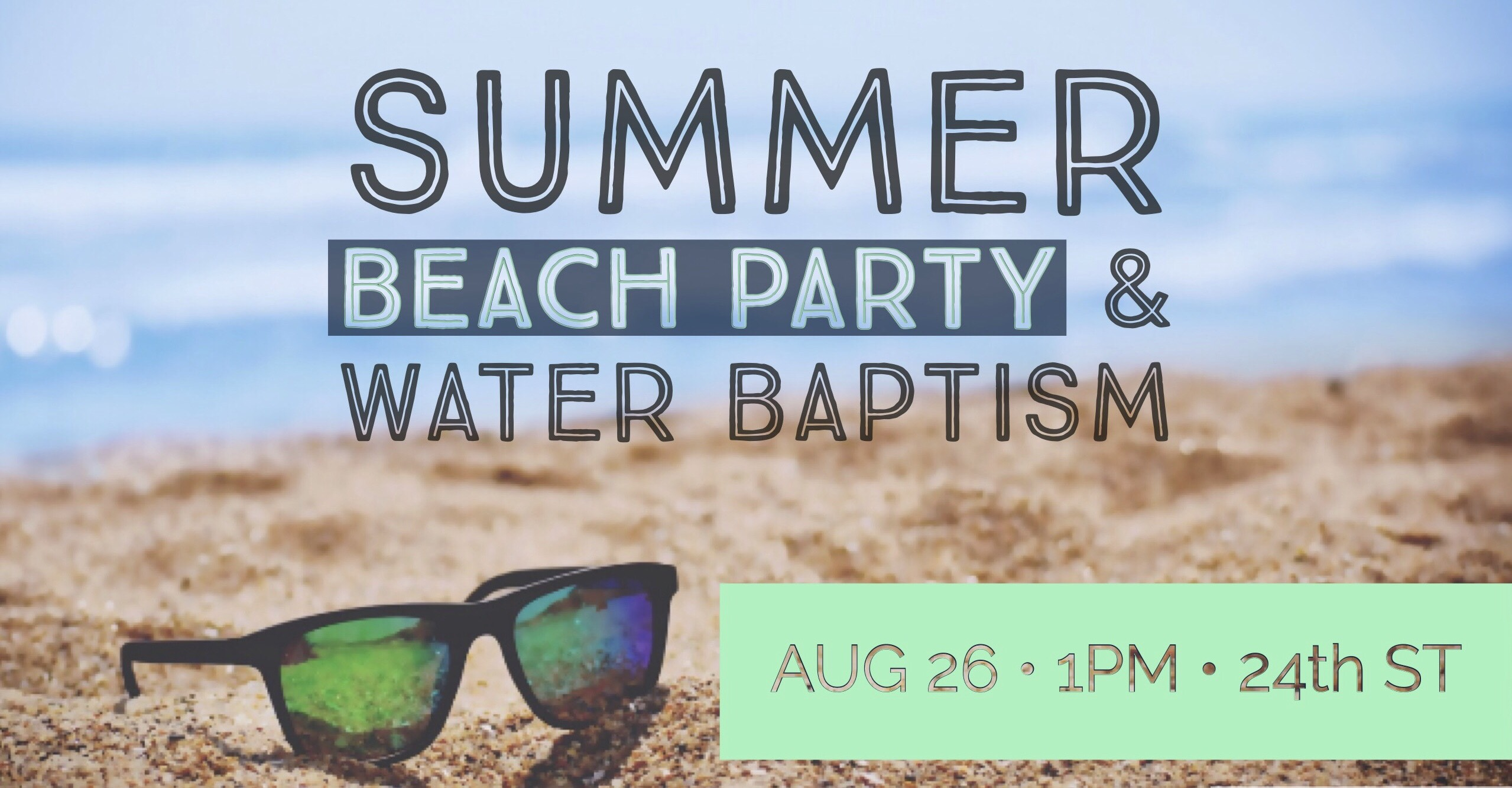 Summer Baptism and Beach Party