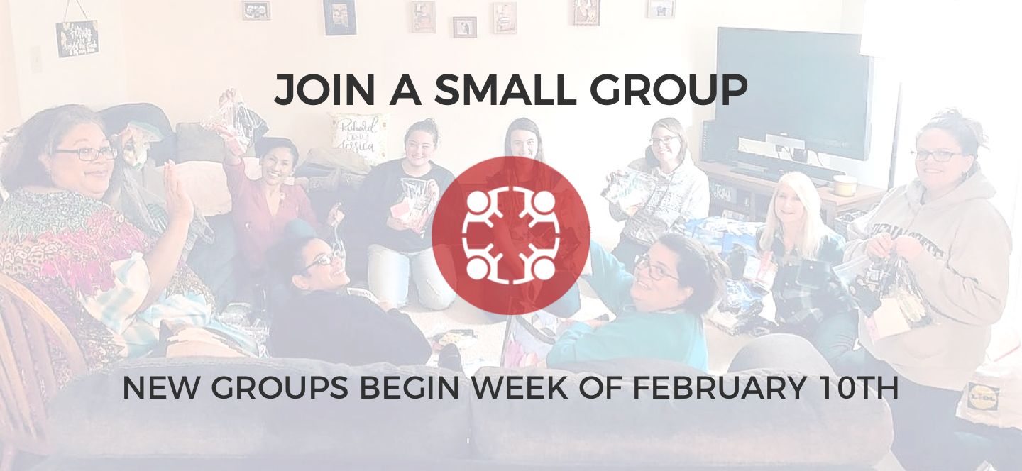 New Small Groups Beginning in February