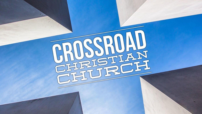 Crossroad Christian Church   Welcome