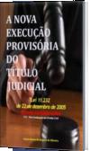A NOVA EXECUÇÃO PROVISÓRIA DO TÍTULO JUDICIAL