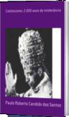 Catolocismo: 2.000 anos de intolerância