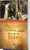 O caos da sociedade nos dias de Jesus