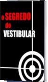 O SEGREDO DO VESTIBULAR
