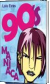 90 Maníaca