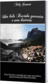 Uma Bela Rocinha Guerreira e suas Historias