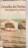 Carnaúba dos Dantas: raízes, fragmentos e história