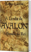 A Lenda de Avalon - A Espada do Rei