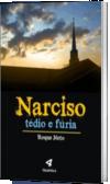 Narciso: Tédio e Fúria