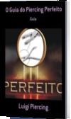 O Guia do Piercing Perfeito