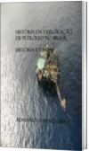 História da Exploração de Petróleo no Brasil