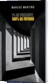 1% de presente, 100% de futuro
