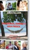 PREVIDÊNCIA, SOMBRA E ÁGUA FRESCA