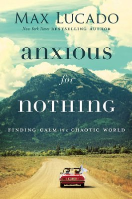 """""""Be Anxious About Nothing"""" Sunday Morning Study"""