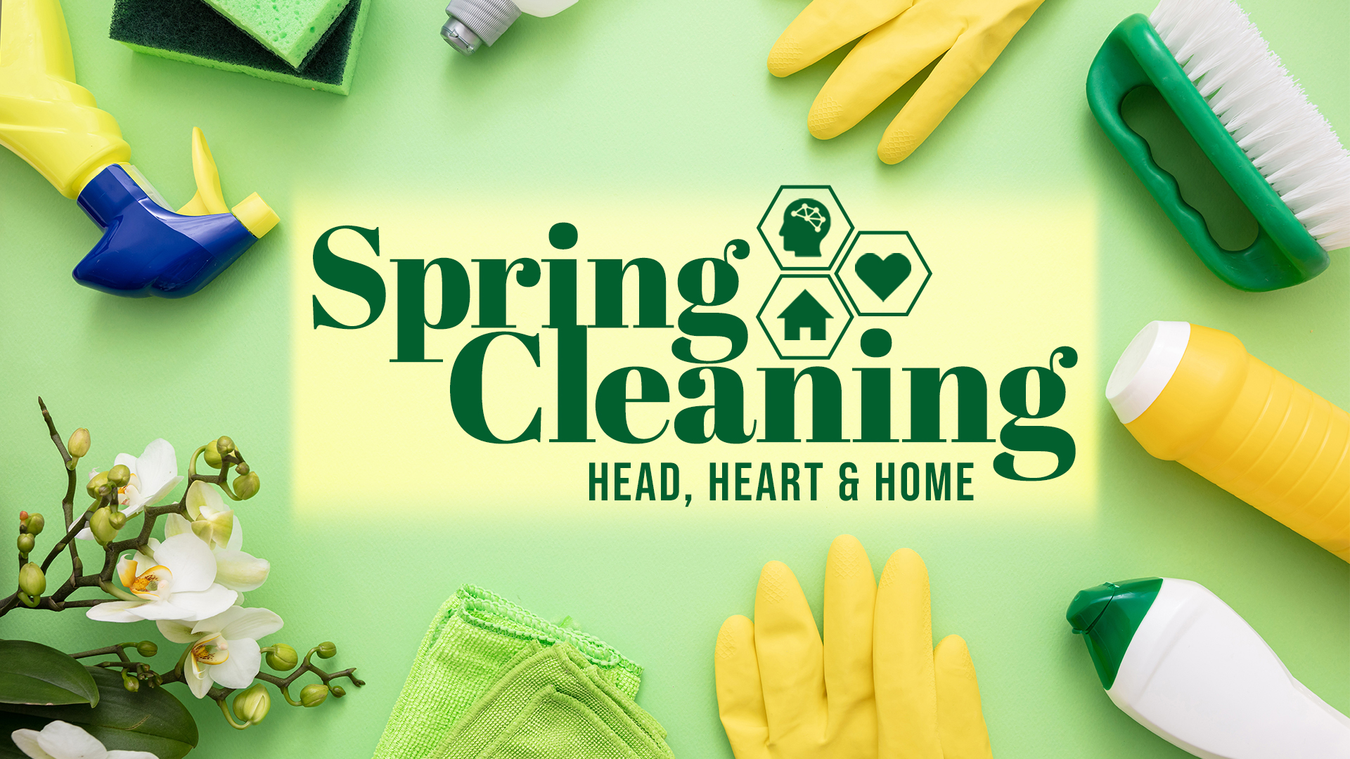Spring Cleaning: Head, Heart & Home