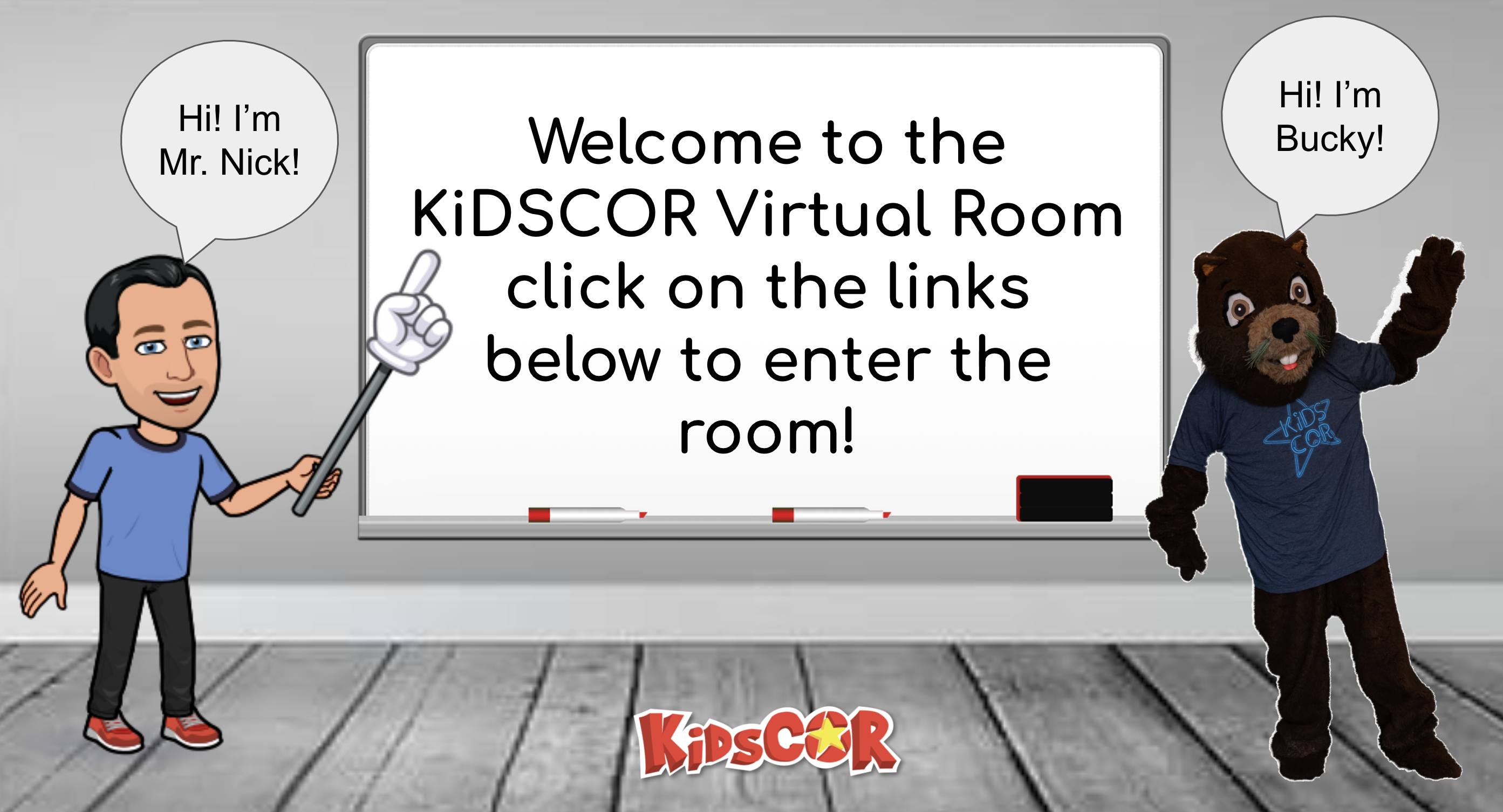 Welcome to the KiDSCOR Virtual Room!