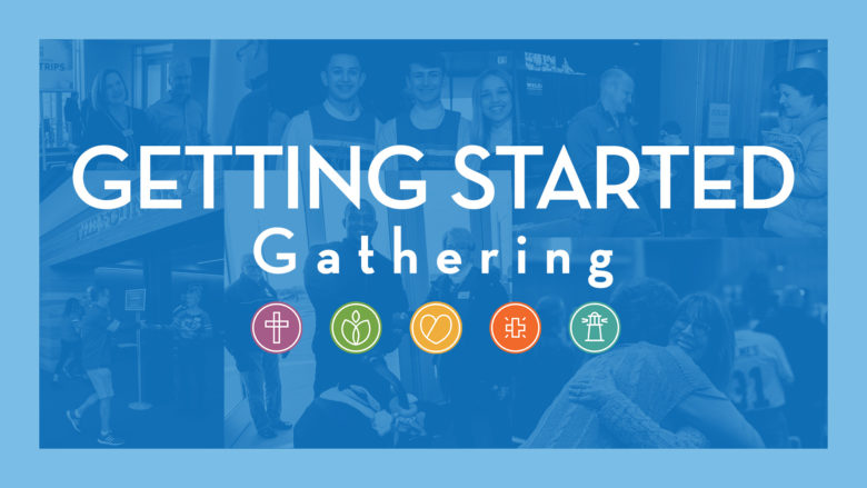 Getting Started Gathering