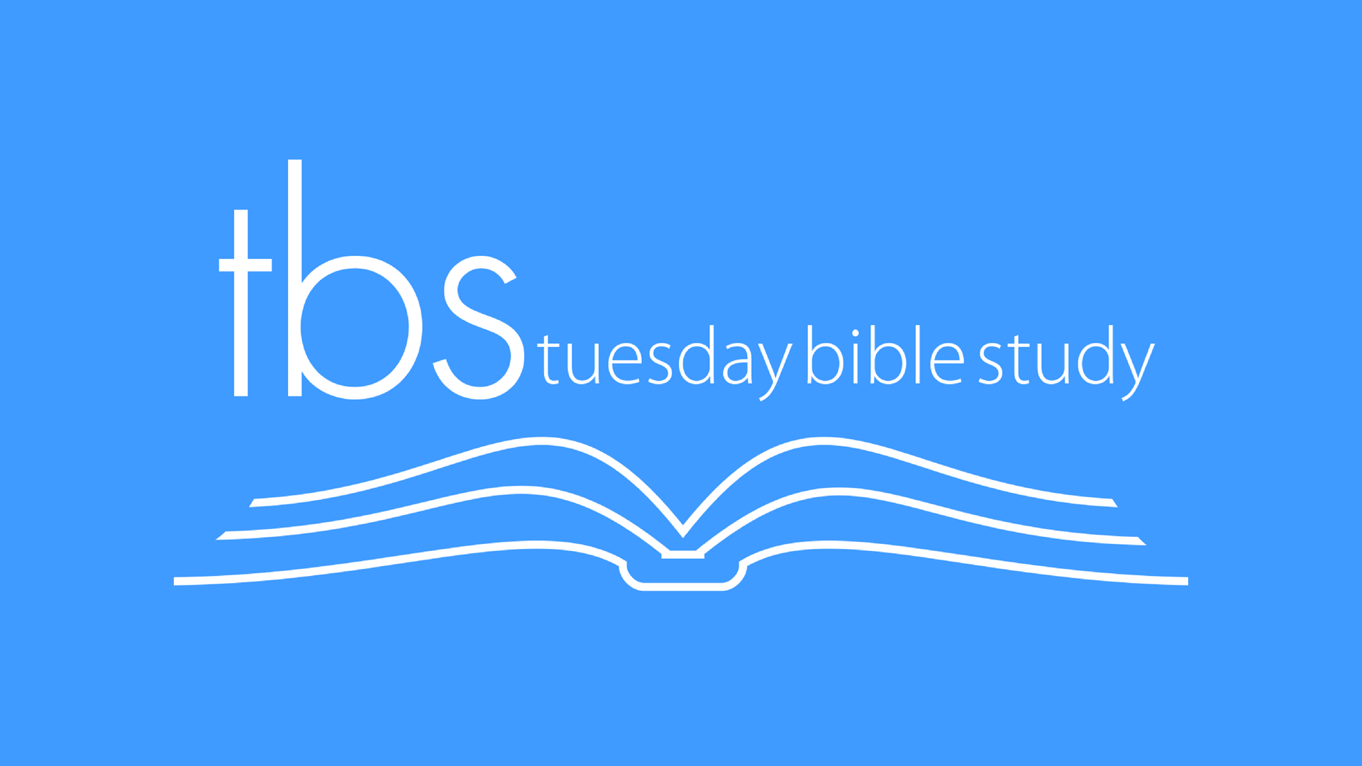 Tuesday Bible Study (TBS)