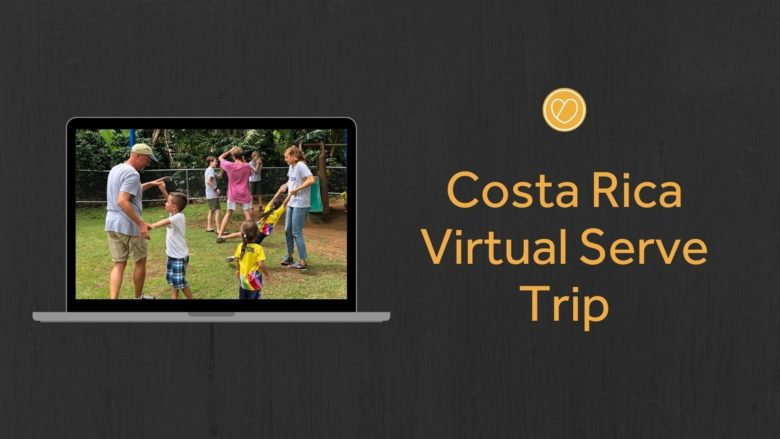 Costa Rica Virtual Serve Trip: May 3 - 5