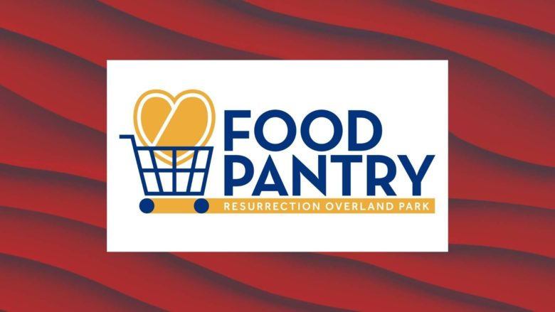 Serve at the Resurrection Overland Park Food Pantry