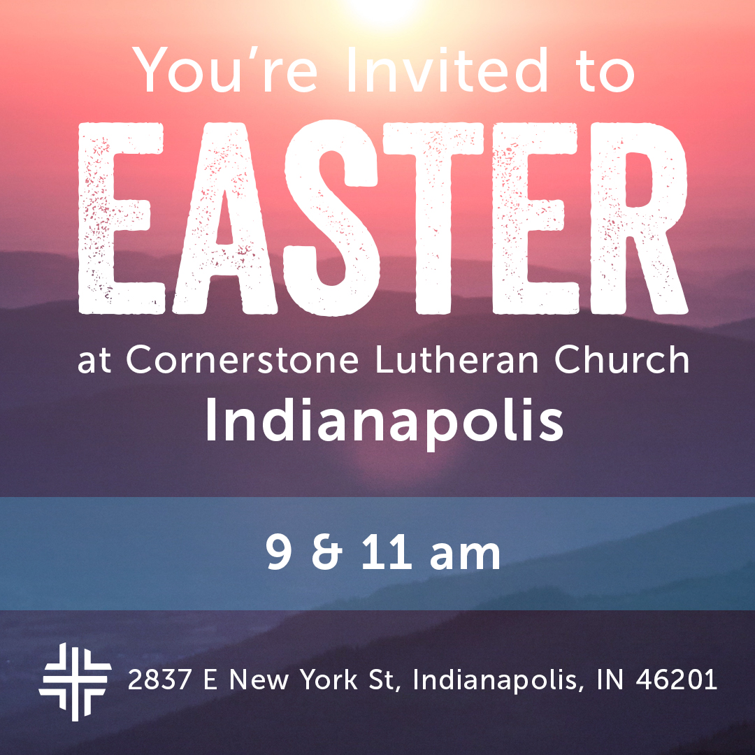 You are invited to Easter at Cornerstone Lutheran Church
