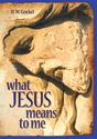 What Jesus Means to Me (ebook Edition)
