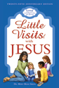 Little Visits with Jesus: 25th Anniversary Edition