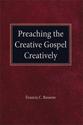 Preaching the Creative Gospel Creatively (ebook Edition)