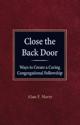 Close the Back Door: Ways to Create a Caring Congregational Fellowship