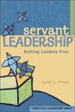Servant Leadership: Setting Leaders Free