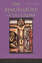 The Spirituality of the Cross - Expanded & Revised (ebook Edition)