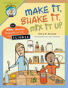 Make It, Shake It, Mix It Up: 44 Bible Stories Brought to Life with Science