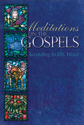 Meditations on the Gospels: According to His Word (ebook Edition)