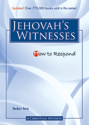 How to Respond to Jehovah's Witnesses - 3rd edition
